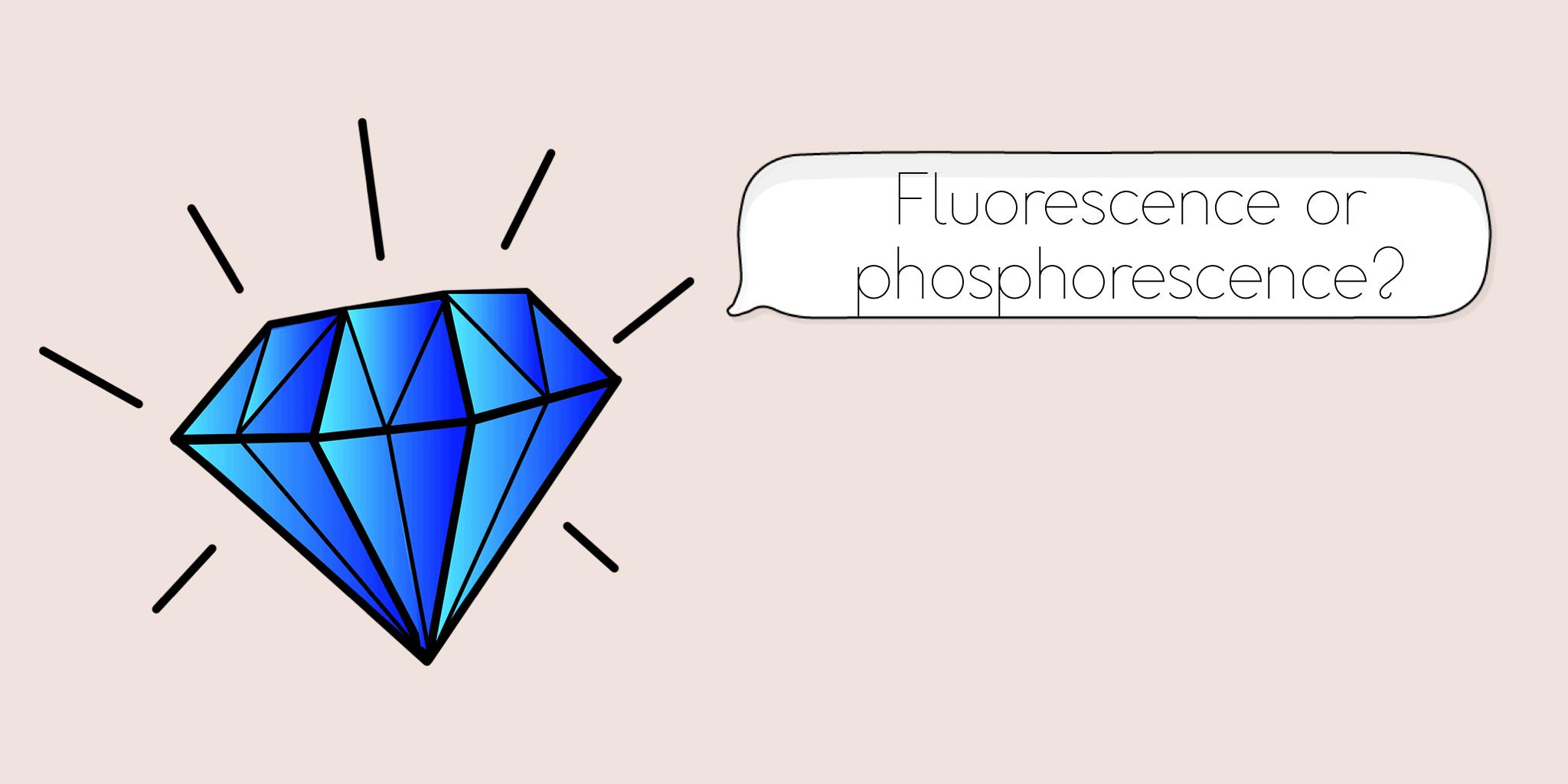 Флуоресценция и фосфоресценция при скъпоценните камъни